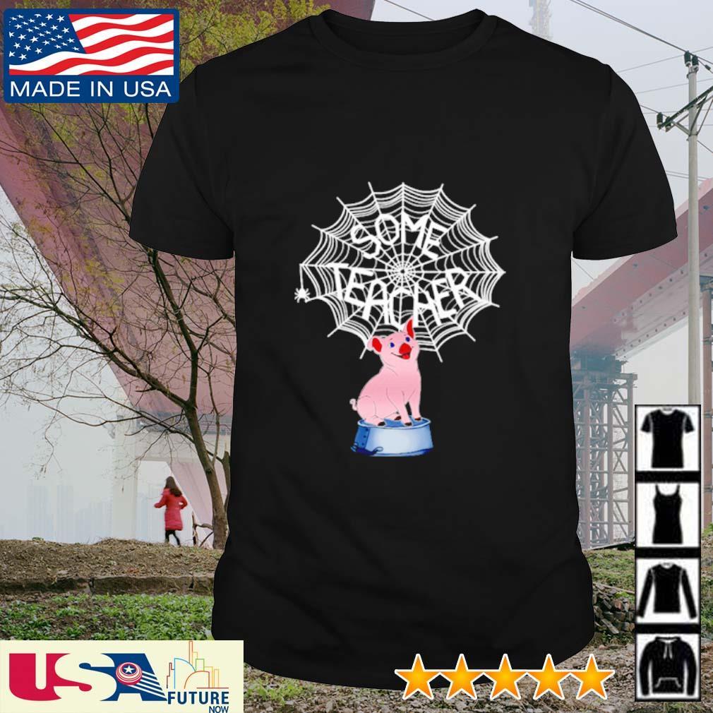 Some teacher Pig Spider Web shirt