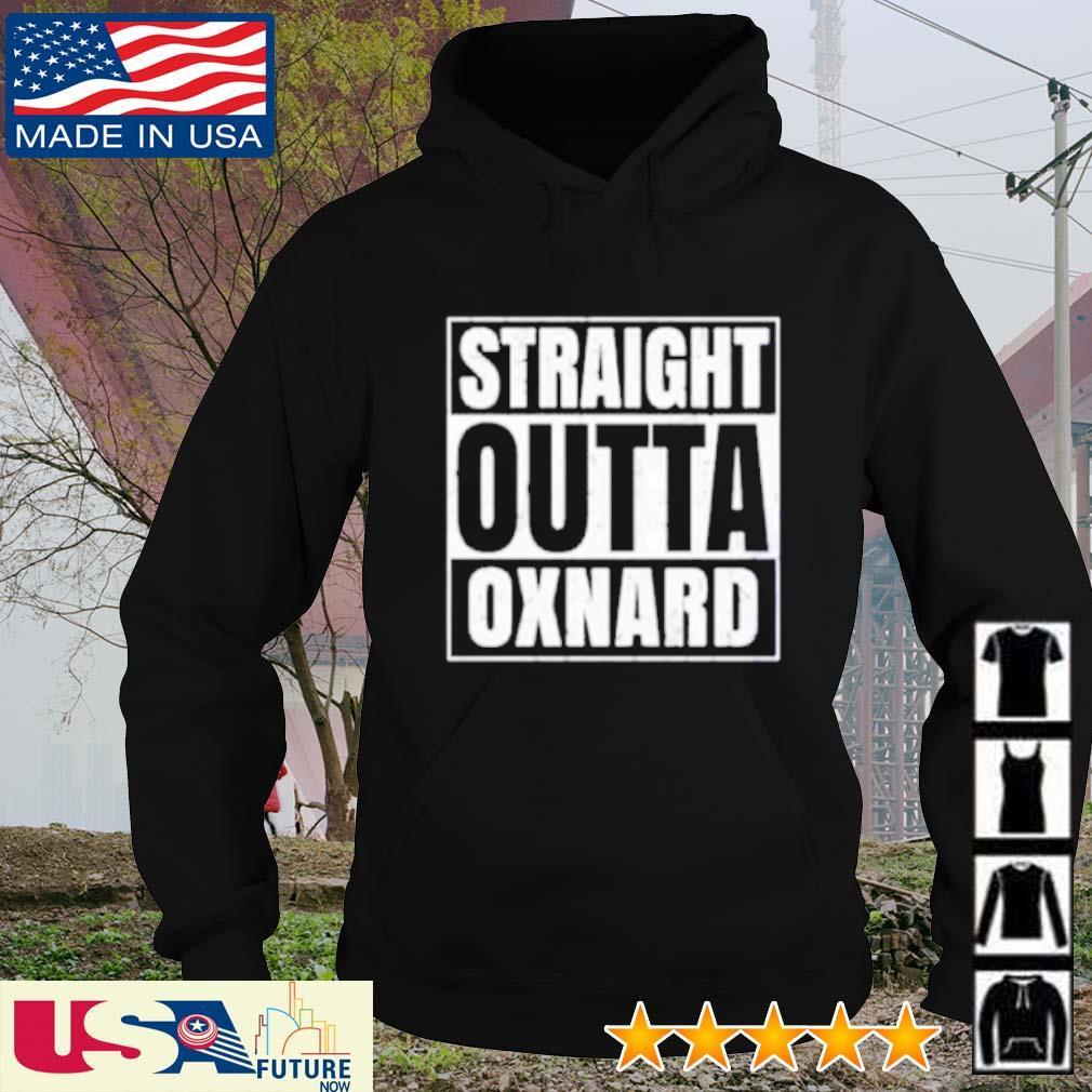 Straight Outta Oxnard s hoodie