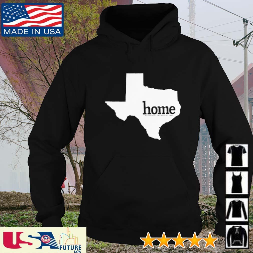 Texas Home Authentic Texas s hoodie