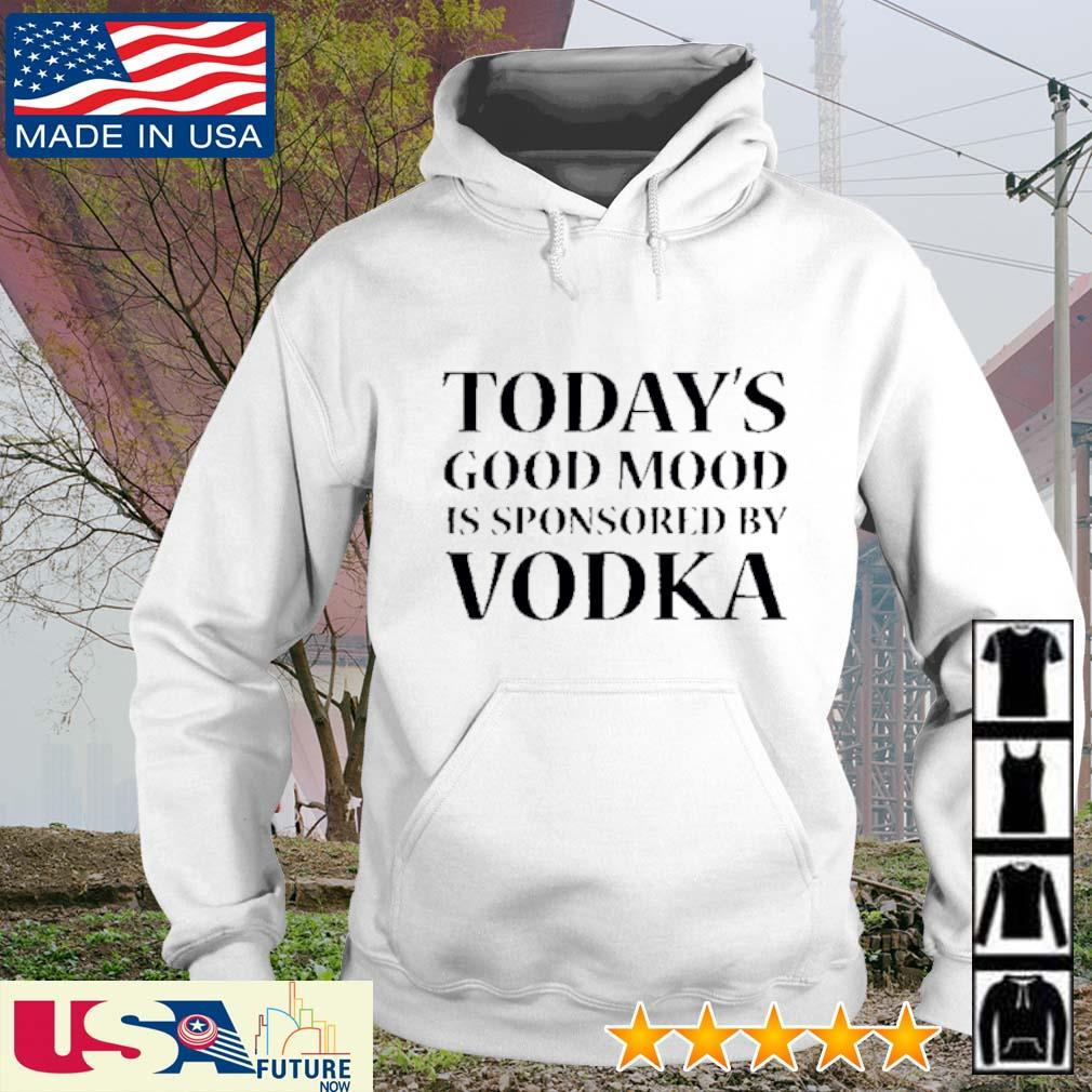 Today's good mood is sponsored by Vodka s hoodie