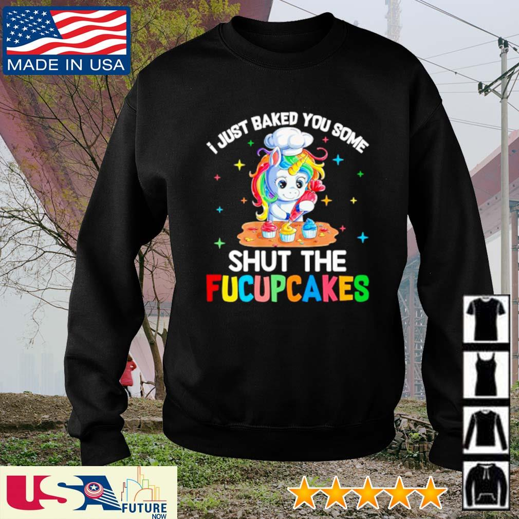 Unicorn I just baked you some shut the fucupcakes s sweater