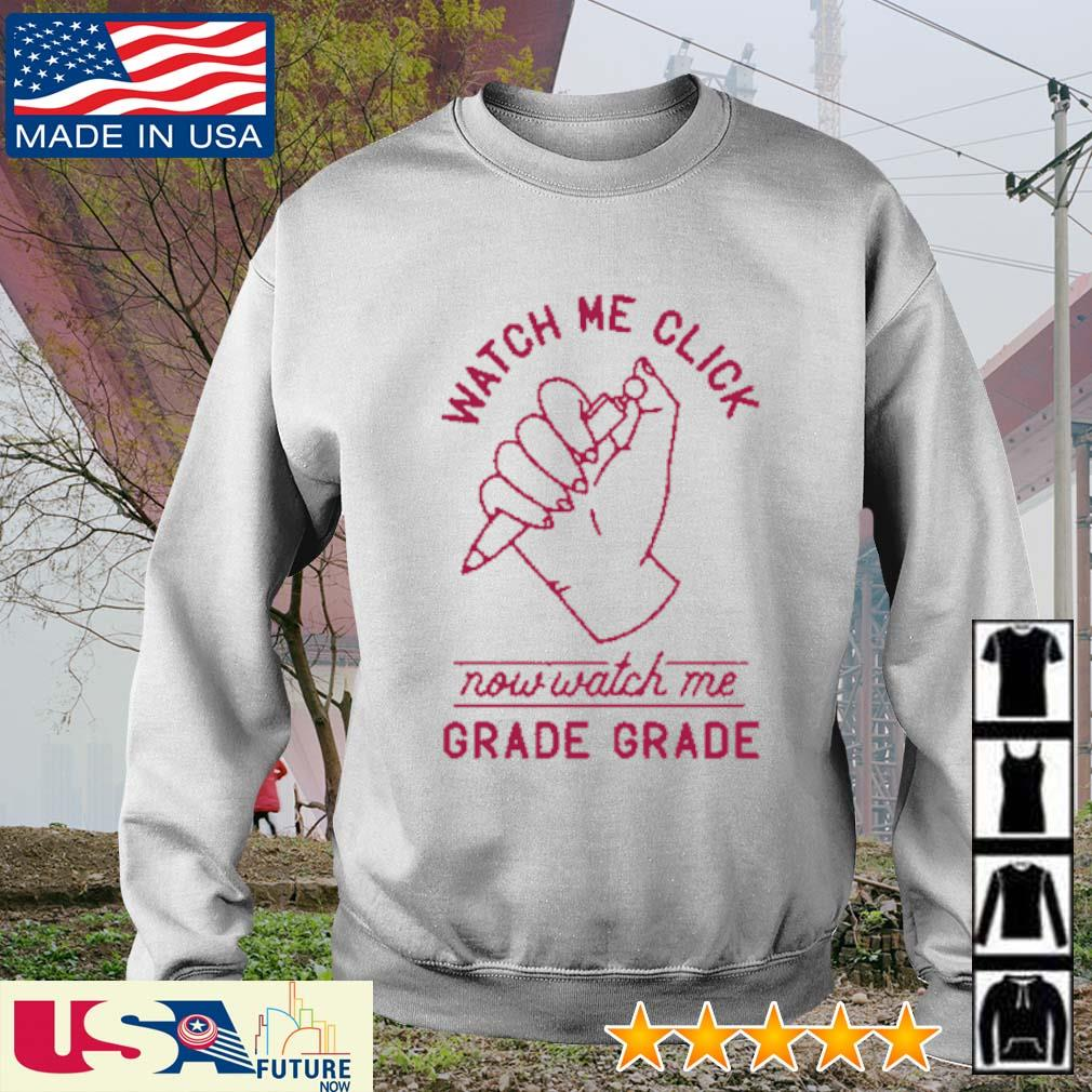 Watch me click now watch me grade grade s sweater