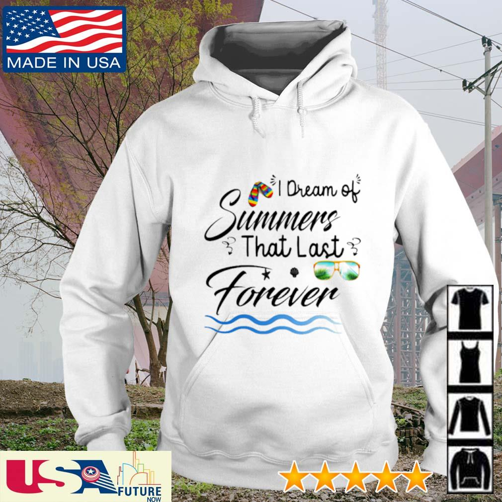 I dream of summers that last forever hoodie