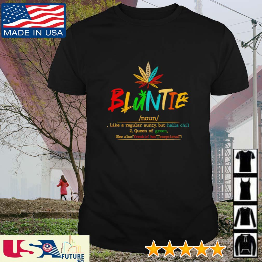 Bluntie definition meaning like a regular aunty but hella chill always smells like weed shirt