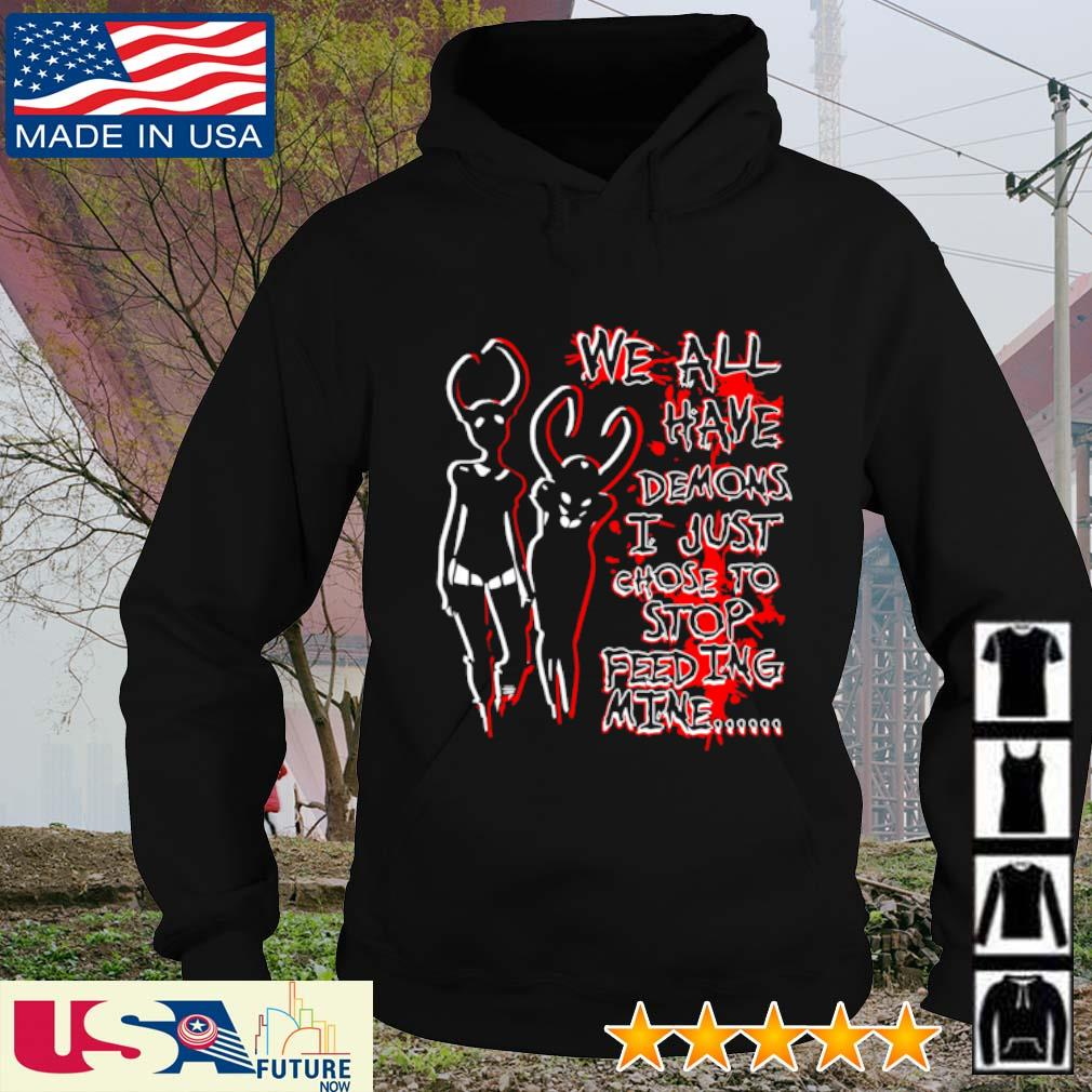 Awesome We all have demons I just chose to stop feeding mine hoodie