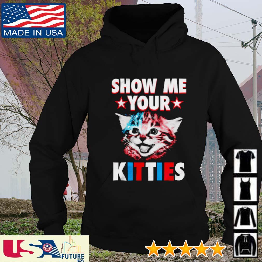 Cat show me your Kitties hoodie
