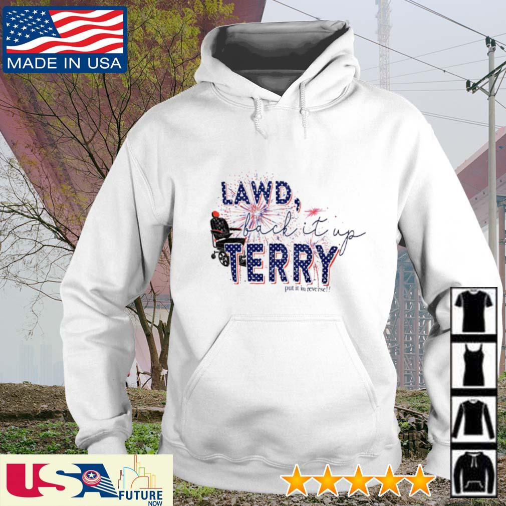Lawd back it up Terry put it in reverse America Flag hoodie