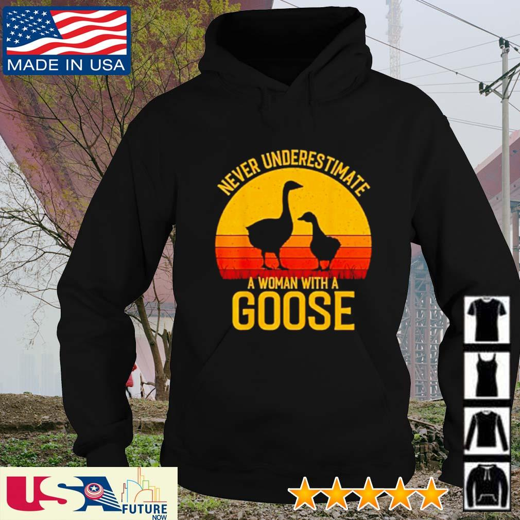 Never underestimate a woman with a Goose sunset hoodie