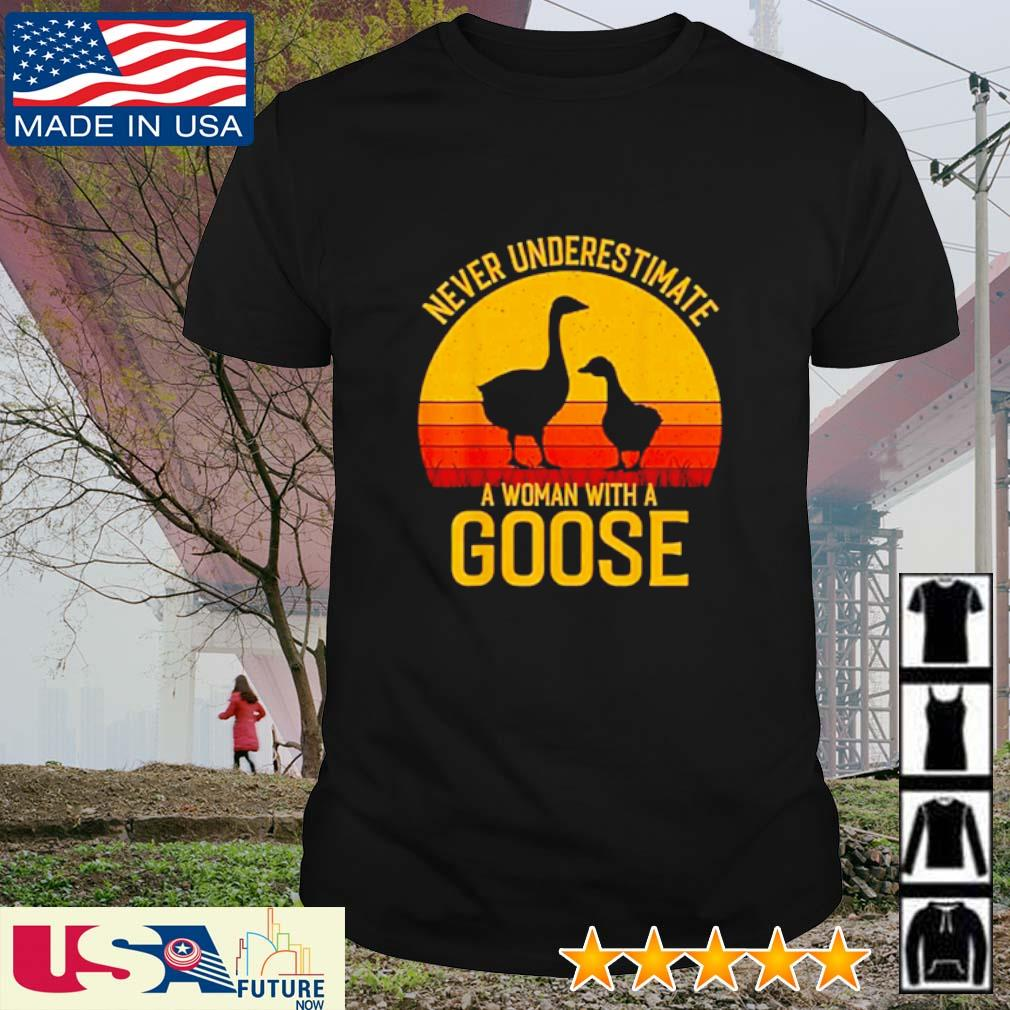 Never underestimate a woman with a Goose sunset shirt
