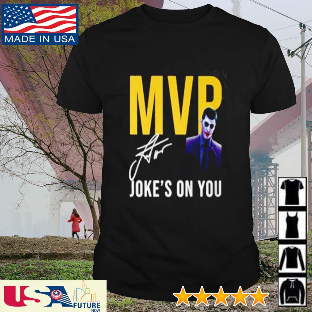 Nikola Jokic MVP Joke's on you signature shirt