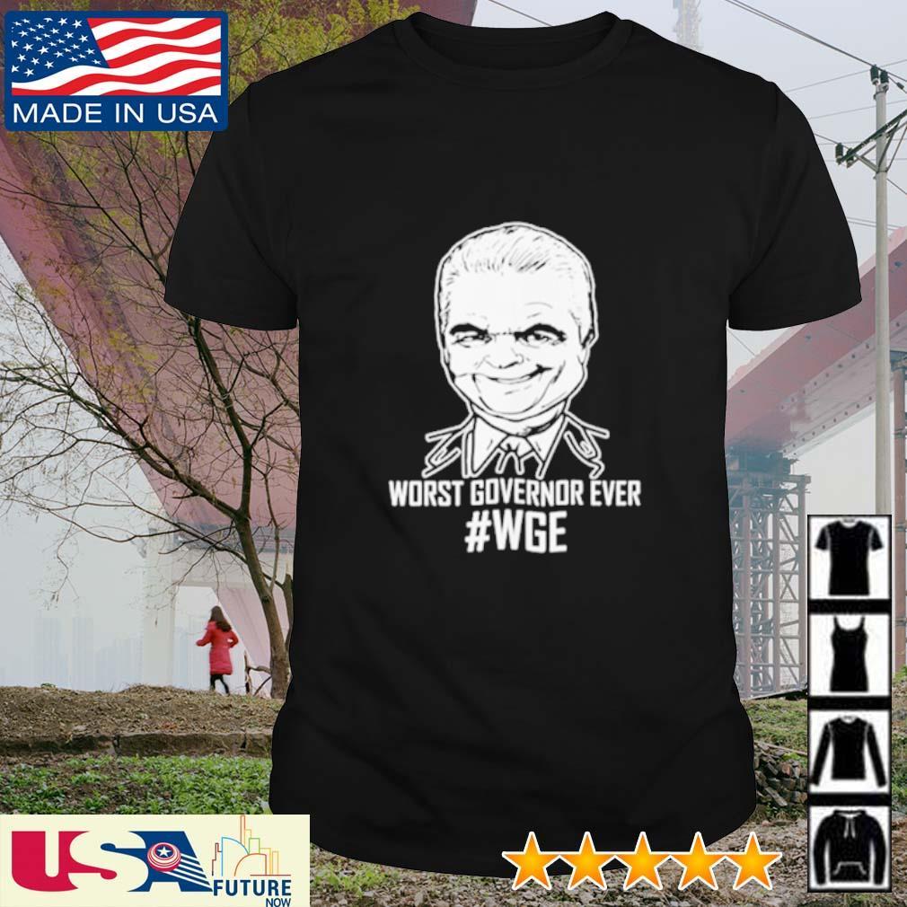 Worst Governor Ever #WGE shirt