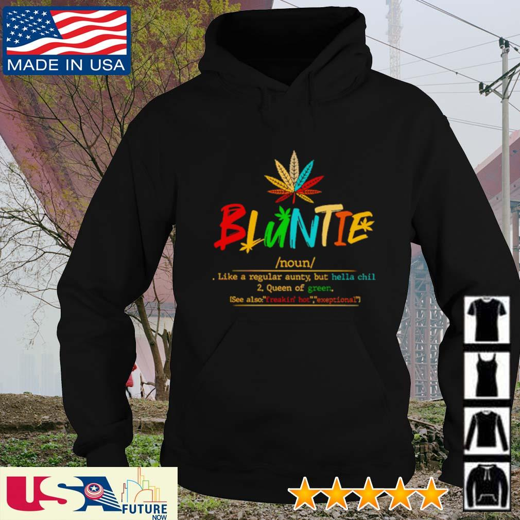 Bluntie definition meaning like a regular aunty but hella chill always smells like weed hoodie